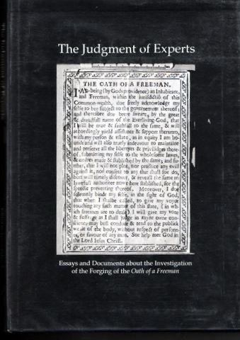 THE JUDGMENT OF EXPERTS; Essays and Documents about the Investigation of the Forging of the Oath of a Freeman. Books About Books, James GILREATH, Hofmann Forgeries.