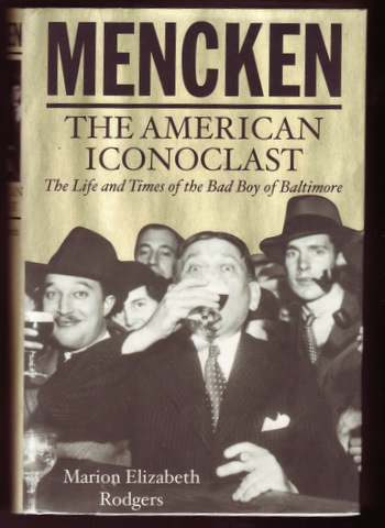 MENCKEN; The American Iconoclast. Books About Books, Marion Elizabeth RODGERS.