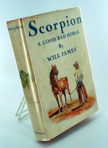 SCORPION: A GOOD BAD HORSE. Will JAMES.