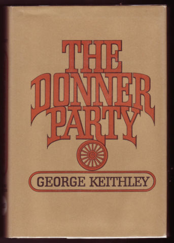 THE DONNER PARTY. George KEITHLEY.