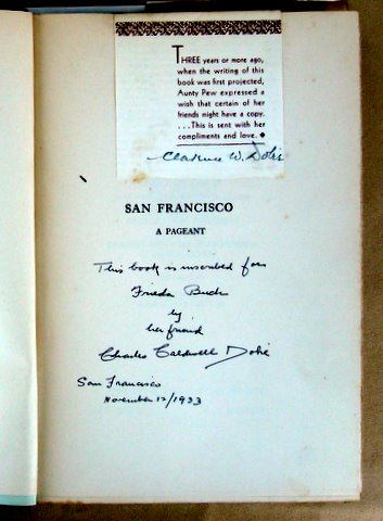 SAN FRANCISCO; A PAGEANT. Charles Caldwell DOBIE.