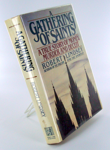 A GATHERING OF SAINTS; A True Story of Money, Murder and Deceit. Books About Books, Robert LINDSEY.