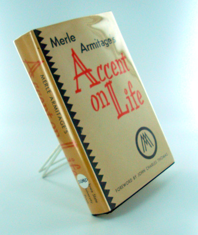 ACCENT ON LIFE. Merle ARMITAGE.