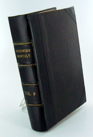 VOLUME 9. SCRIBNER'S MONTHLY. November, 1874 to April, 1975.; An Illustrated Magazine for the People. Several.