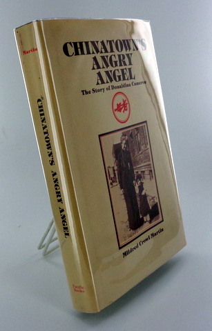 CHINTOWN'S ANGRY ANGEL; The Story of Donaldina Cameron. Mildred Crowl MARTIN.