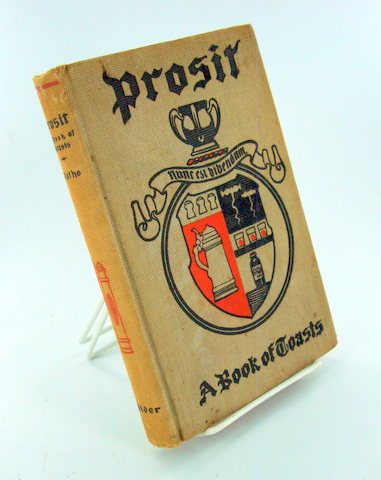"PROSIT. A BOOK OF TOASTS. ""CLOTHO"", Compiler."