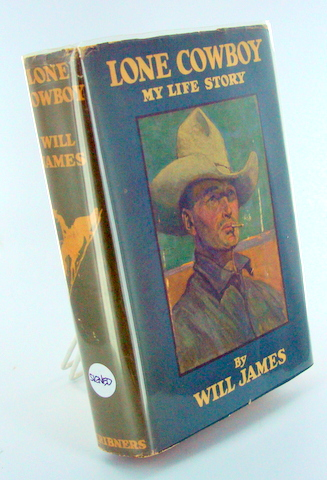 LONE COWBOY; My Life Story. Will JAMES.
