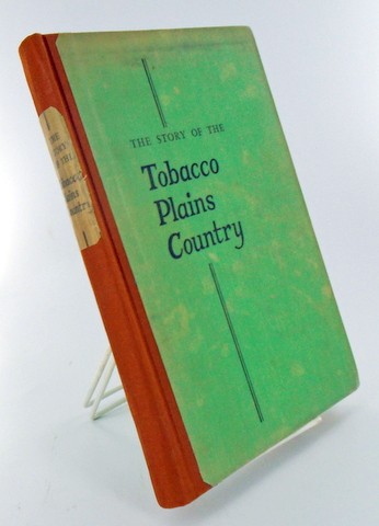 THE STORY OF THE TOBACCO PLAINS COUNTRY; The Autobiography of a Community. Olga Weydemeyer JOHNSON.
