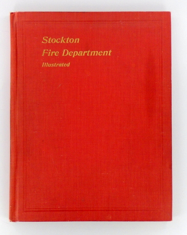 HISTORY OF THE STOCKTON FIRE DEPARTMENT 1850-1908. Allen M. ROBINETTE, Compiler.