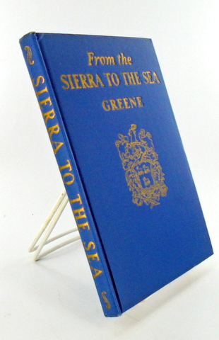 FROM THE SIERRA TO THE SEA or SONGS FROM THE SCAEAN GATE. Charles S. GREENE.