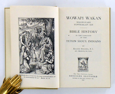 WOWAPI WAKAN  BIBLE HISTORY IN THE LANGUAGE OF THE TETON SIOUX INDIANS by  Eugene BUECHEL, S  J  on Hardy Books