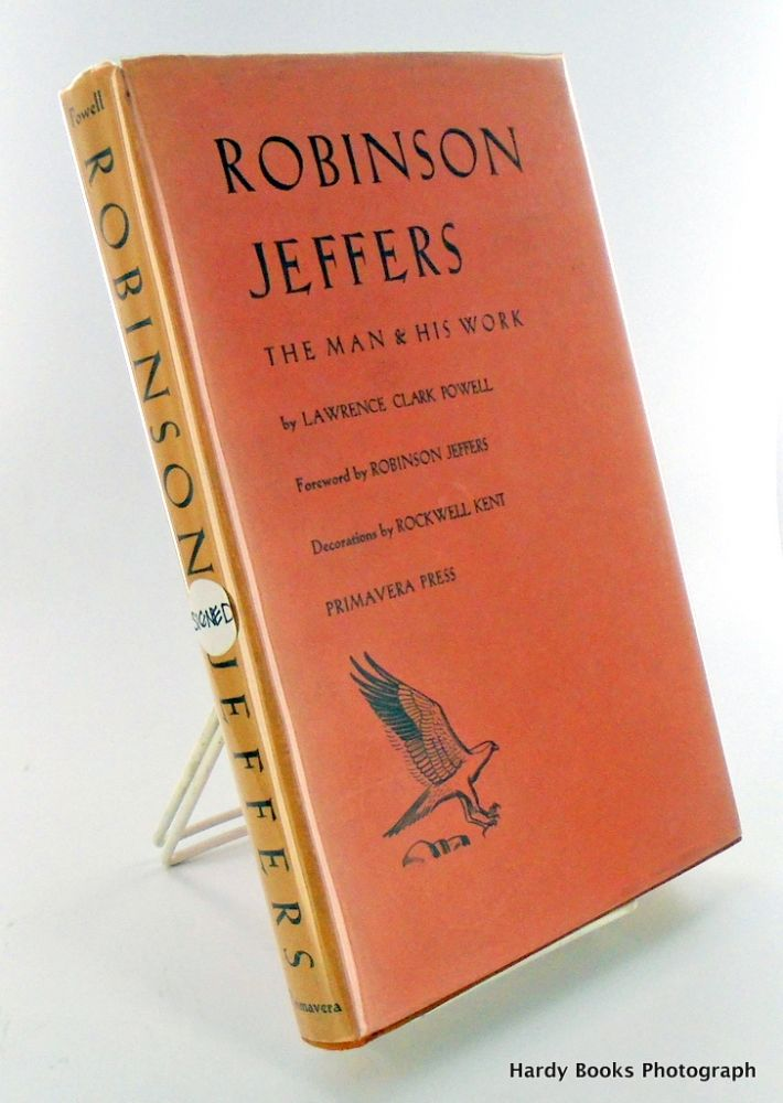 ROBINSON JEFFERS. THE MAN & HIS WORK. Lawrence Clark POWELL.