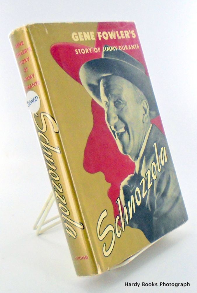 SCHNOZZOLA. THE STORY OF JIMMY DURANTE. Gene FOWLER.