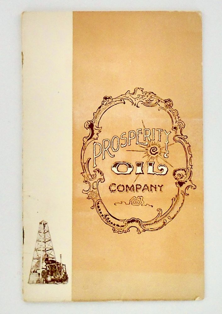 "1900 ""PROSPERITY OIL COMPANY"" PROSPECTUS WITH ADDITIONAL RELATED ITEMS. A. R. President LORD."