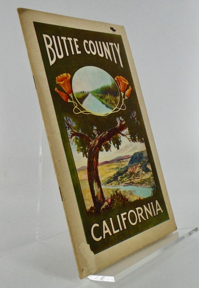 BUTTE COUNTY, SACRAMENTO VALLEY, CALIFORNIA. WHAT BUTTE COUNTY OFFERS THE HOMESEEKER. George C. MANSFIELD, Walter M. SMITH.