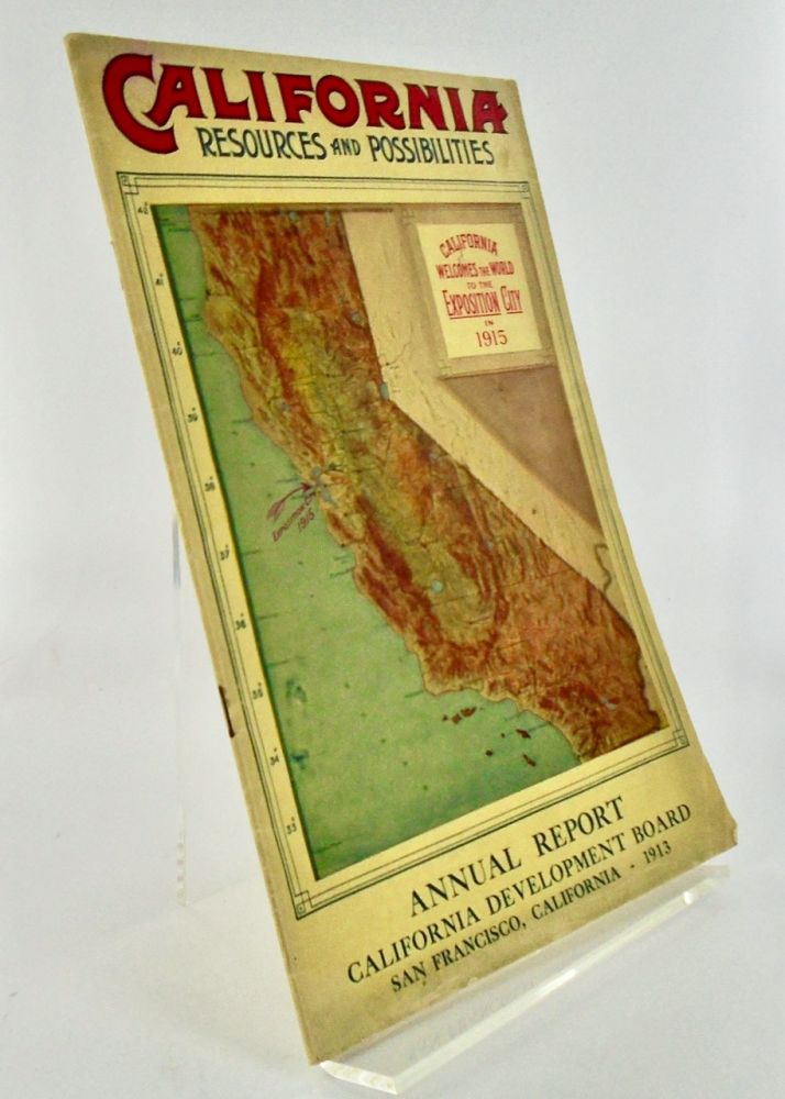 "1912 BROCHURE: ""CALIFORNIA RESOURCES AND POSSIBILITIES""; Twenty-Third Annual Report of the California Development Board for the Year 1912. Submitted as of March 1913. California Development Board."