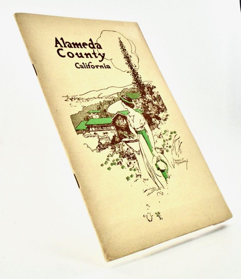 ALAMEDA COUNTY. (1915); The Ideal Place for Your California Home. Henry Anderson LAFLER.