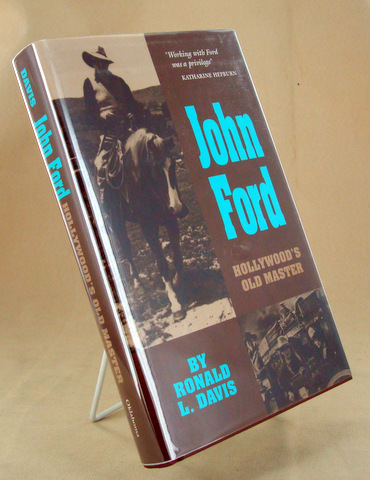 JOHN FORD, Hollywood's Old Master. Movies, Ronald L. DAVIS.