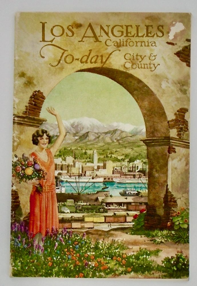 """1926 ORIGINAL """"LOS ANGELES CALIFORNIA TODAY - CITY AND COUNTY"""" BOOKLET. ILLUSTRATED. Anonymous."""
