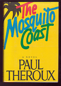 THE MOSQUITO COAST. Books to Film, Paul THEROUX.