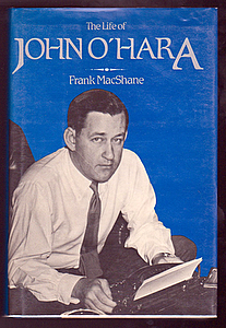 THE LIFE OF JOHN O'HARA. Books About Books, Frank MacSHANE.