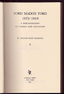 FORD MADOX FORD 1873-1939. A Bibliography of Works and Criticism. David Dow HARVEY.