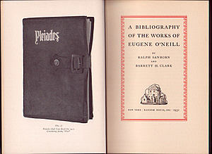 A BIBLIOGRAPHY OF THE WORKS OF EUGENE O'NEILL. Books About Books, Eugene O'NEILL, Ralph SANBORN, H. Clark BARRETT.
