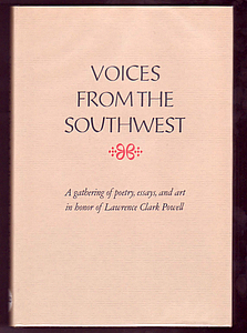 VOICES FROM THE SOUTHWEST. A Gathering in Honor of Lawrence Clark Powell. Lawrence Clark POWELL, VARIOUS.