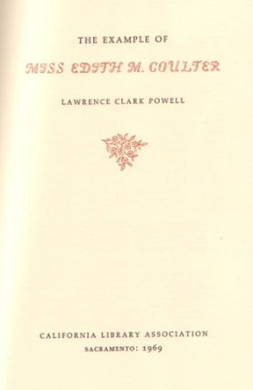 THE EXAMPLE OF MISS EDITH M. COULTER. Books About Books, Lawrence Clark POWELL