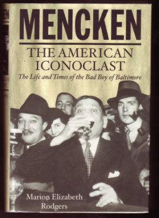 MENCKEN; The American Iconoclast. Books About Books, Marion Elizabeth RODGERS