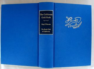 THE CALIFORNIA GOLD RUSH; A Descriptive Bibliography of Books and Pamphlets Covering the years 1848-1853