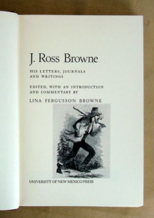 J. ROSS BROWNE. His Letters, Journals and writings
