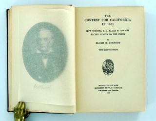 THE CONTEST FOR CALIFORNIA IN 1861.; How Colonel E. D. Baker Saved the Pacific States to the Union