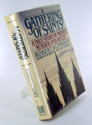 A GATHERING OF SAINTS; A True Story of Money, Murder and Deceit. Books About Books, Robert LINDSEY