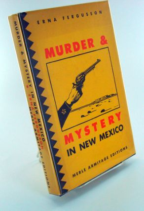 MURDER & MYSTERY IN NEW MEXICO. Erna Fergusson