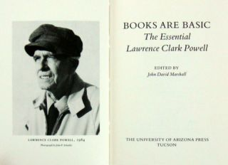 (Books About Books) BOOKS ARE BASIC; The Essential Lawrence Clark Powell