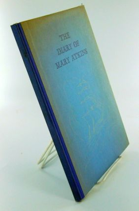 THE DIARY OF MARY ATKINS. Mary ATKINS, Aurelia Henry Reinhardt.