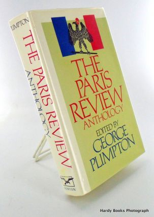 Books About Books) THE PARIS REVIEW ANTHOLOGY. George PLIMPTON