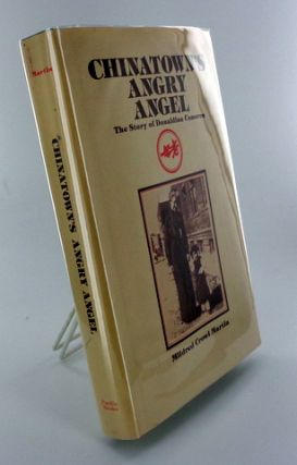 CHINATOWN'S ANGRY ANGEL; The Story of Donaldina Cameron. Mildred Crowl MARTIN.