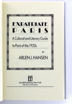 EXPATRIATE PARIS; A Cultural and Literary Guide to Paris of the 1920s