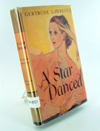 A STAR DANCED. Gertrude LAWRENCE