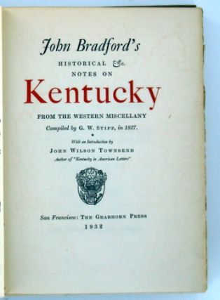 JOHN BRADFORD'S HISTORICAL & NOTES ON KENTUCKY FROM THE WESTERN MISCELLANY COMPILED BY G. W. STIPP, IN 1875