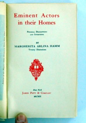 EMINENT ACTORS IN THEIR HOMES; Personal Descriptions and Interviews