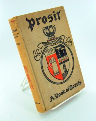 "PROSIT. A BOOK OF TOASTS. ""CLOTHO"", Compiler"
