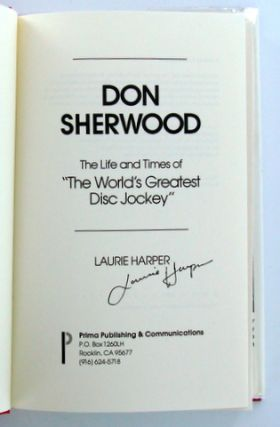 "DON SHERWOOD; Tne Life and Times of ""The World's Greatest Disc Jockey"""