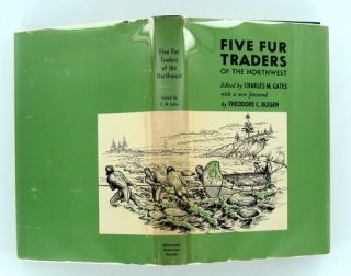 FIVE FUR TRADERS; Being the Narrative of Peter Pond and the Diaries of John Macdonnell, Archibald N. McLeod, Hugh Faries, and Thomas Connor