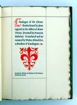 CATALOGUE OF THE CHOICE BOOKS FOUND BY PANTAGRUEL IN THE ABBEY OF SAINT VICTOR. DEVISED BY FRANCOIS RABELAIS. TRANSLATED AND ANN