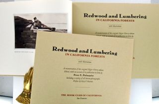 REDWOOD AND LUMBERING IN CALIFORNIA FORESTS; A Reconstruction of the Original Edgar Cherry Edition
