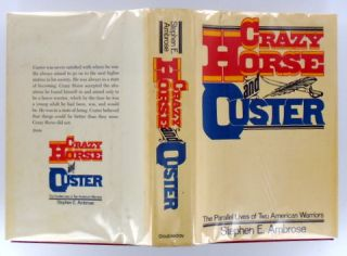 CRAZY HORSE AND CUSTER; The Parallel Lives of Two American Warriors