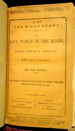 A LIVE WOMAN IN THE MINES OR, PIKE COUNTY AHEAD!; A Local Play in Two Acts
